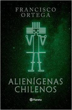 Alienígenas chilenos Tapa blanda, 200 páginas