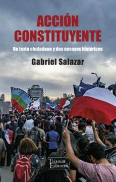 Accion constituyente. un texto ciudadano y dos ensayos históricos