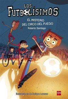 El misterio del circo del fuego - los futbolísimos #8 Tapa blanda, 328 páginas