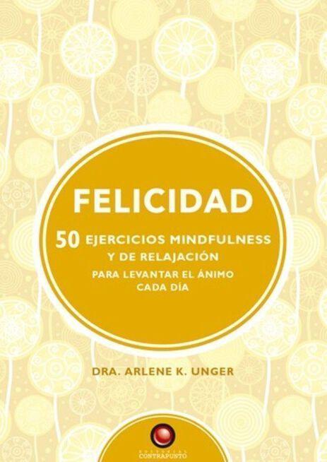 Felicidad. 50 ejercicios de mindfulness y relajación