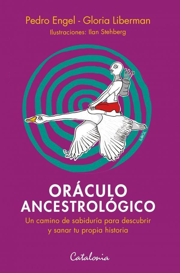 Oráculo Ancestrológico - Pedro Engel, Gloria Liberman