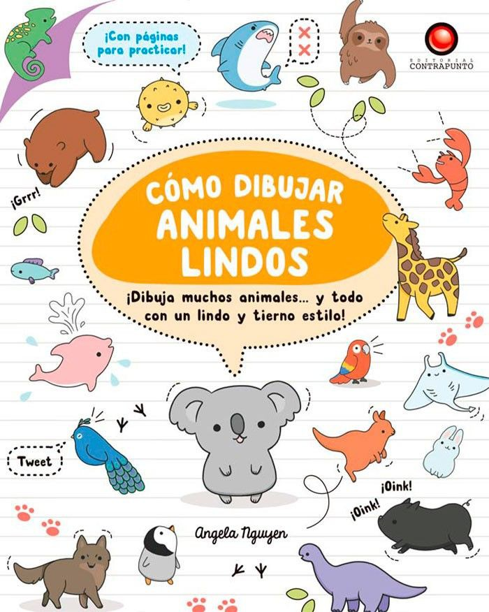 Cómo dibujar animales lindos Autor: Angela Nguyen / Nº pág: 128 páginas