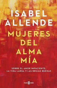 Mujeres del alma mía Autor: Isabel Allende / N° de páginas:192
