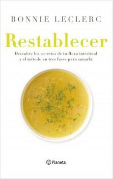 Restablecer. descubre los secretos de tu flora intestinal