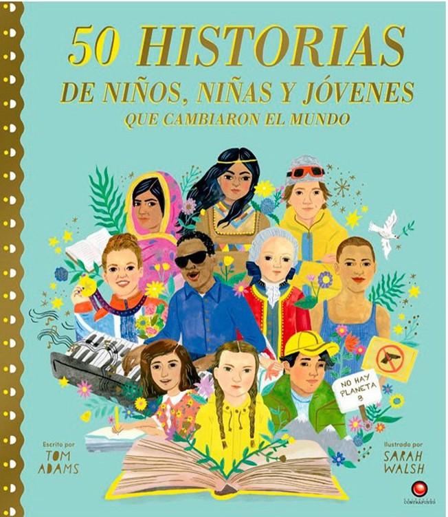 50 historias de niños, niñas y jóvenes que cambiaron el mundo