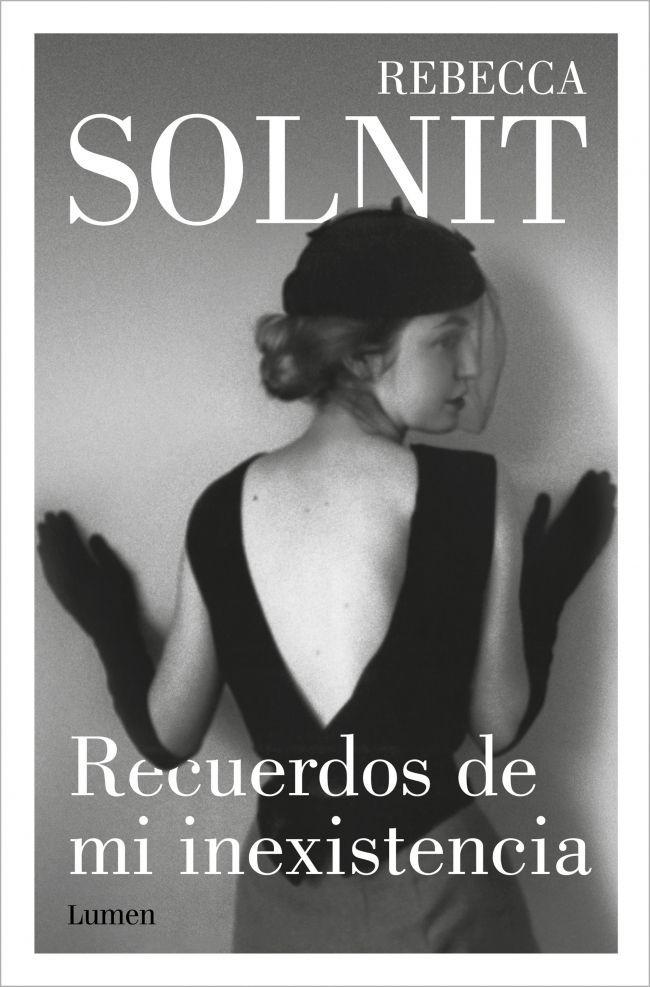 Recuerdos de mi inexistencia - Rebecca Solnit