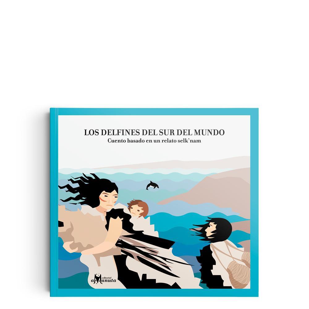 Los delfines del sur del mundo Tapa blanda. 32 páginas