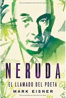Neruda: el llamado del poeta 633 páginas