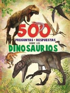 500 preguntas y respuestas sobre los dinosaurios 220 páginas