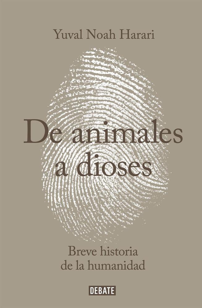De Animales a Dioses Autor: Harari  Yuval Noah