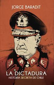 Historia secreta de Chile La Dictadura
