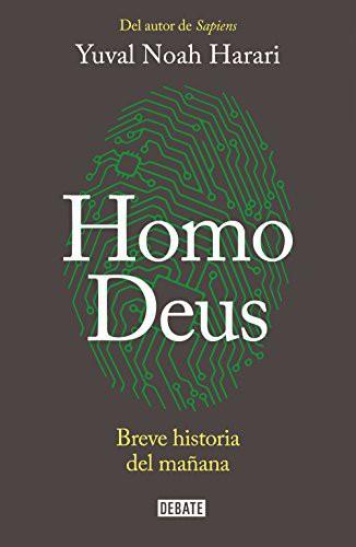 Homo Deus: Breve historia del mañana Autor: Harari  Yuval