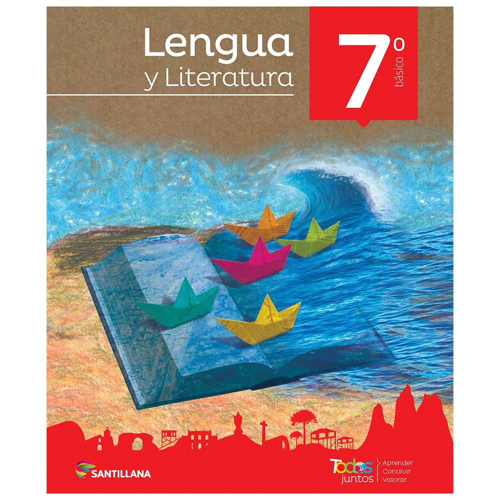 Lengua y literatura 7° básico todos juntos santillana