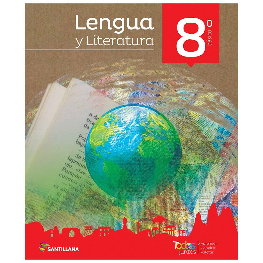 Lengua y literatura 8° básico todos juntos santillana