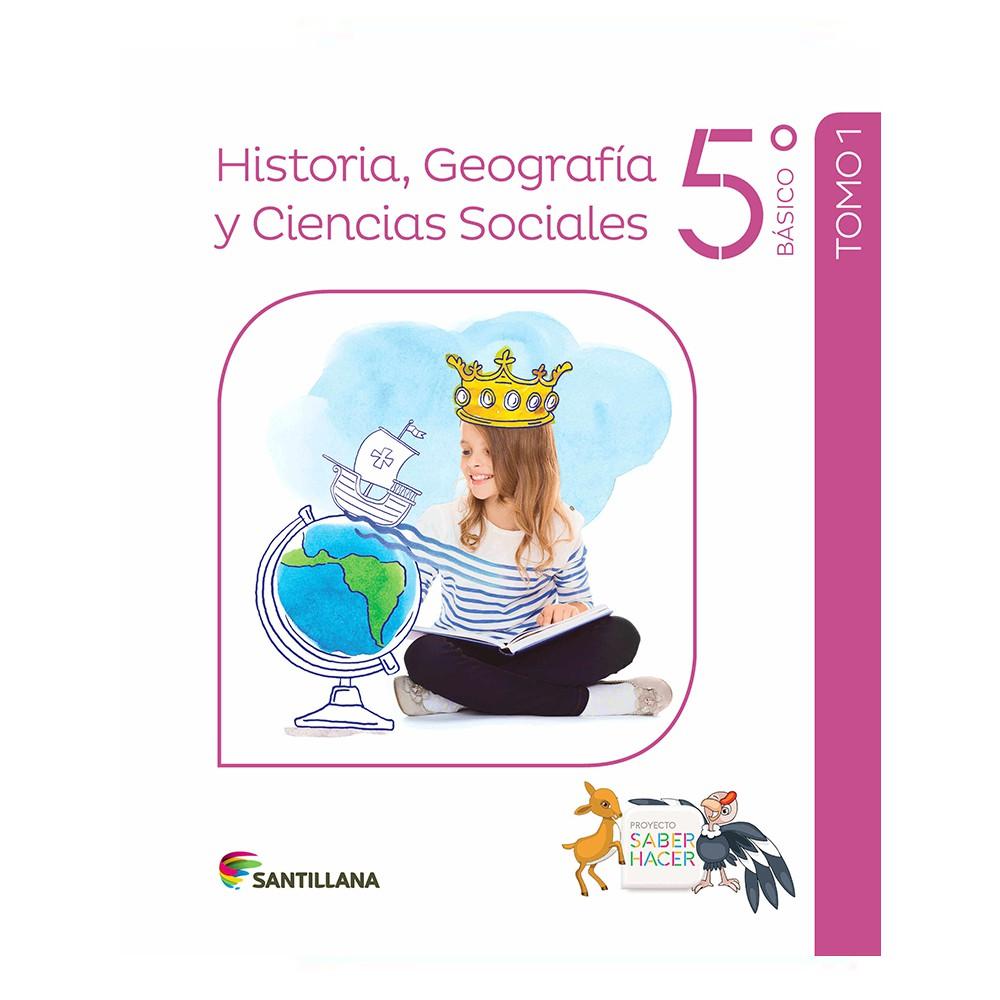 Pack historia, geografía y ciencias sociales 5° básico saber hacer santillana