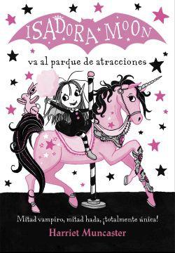 Isadora moon va al parque de atracciones (#7)