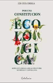 Por una constitución ecológica - ezio costa cordella