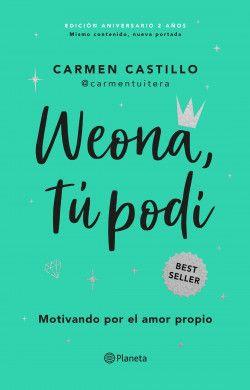 Weona, tú podí (nueva edición aniversario 2 años)