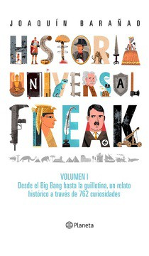 Historia Universal Freak Volumen I