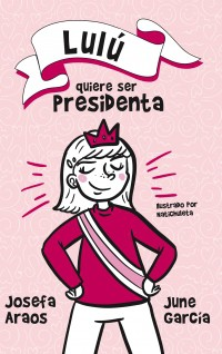 Lulu quiere ser presidenta